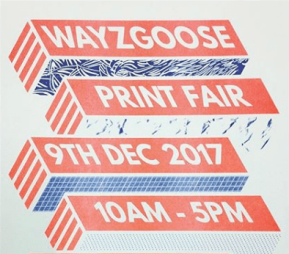 Wayzgoose Print Fair – Winter 2017